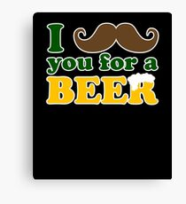 I mustache you for a beer Canvas Print