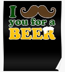 I mustache you for a beer Poster