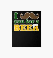 I mustache you for a beer Art Board