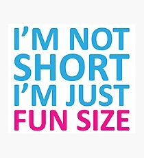 Fun Size Funny Quote Photographic Print