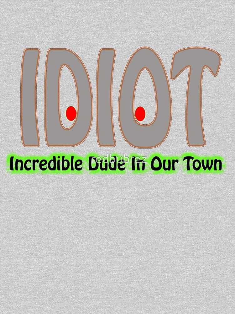 idiot by redbubrez