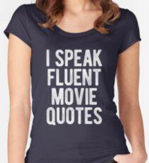 I Speak Fluent Movie Quotes Women's Fitted Scoop T-Shirt