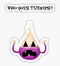WHO DOES TURNIPS?! Sticker