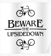 beware the upsidedown Poster