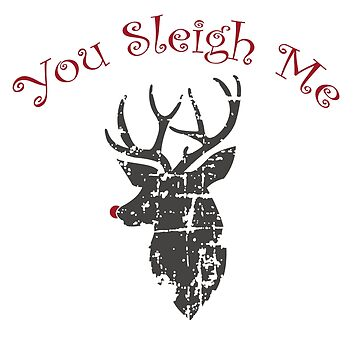Vintage You Sleigh Me with Reindeer by Farfam