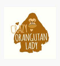 Crazy orangutan lady Art Print