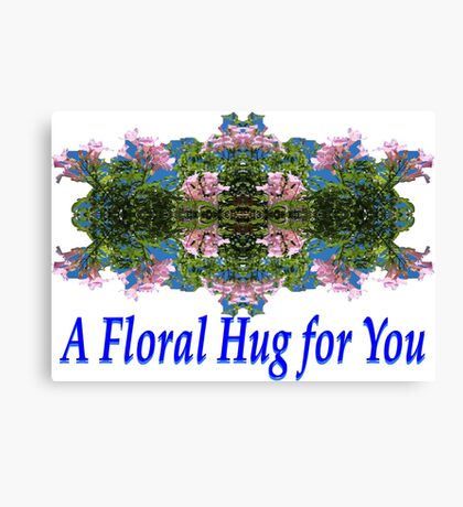 A floral hug for you Canvas Print