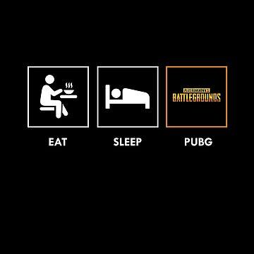 Eat Sleep PUBG by Purpleandorange