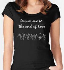 Tanze mich bis zum Ende ... Tailliertes Rundhals-Shirt