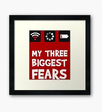 My 3 Biggest Fears Framed Print