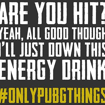 #OnlyPUBGThings - Energy Drinks by GypsyFuzzDesign