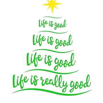 Xmas Life is Really Good Christmas Tree for Adults & Kids by lillylensky