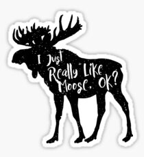 I Just Really Like Moose, Ok? Funny Moose Lover Shirts Gifts Sticker