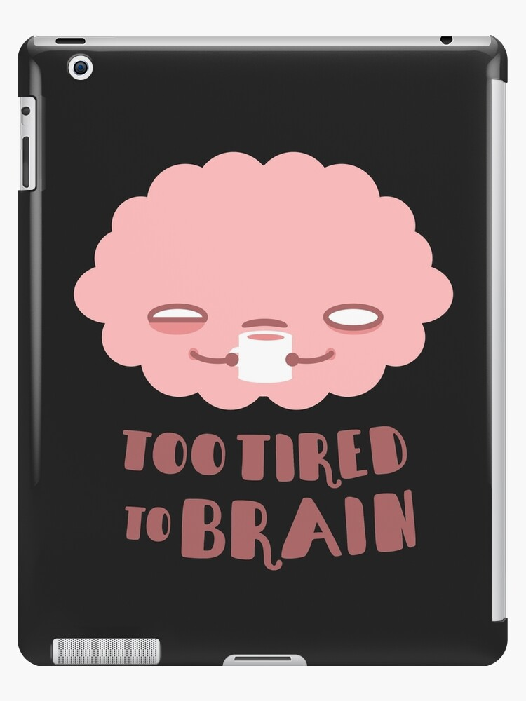 Too Tired To Brain by murphypop