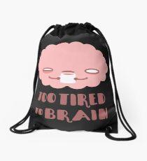 Zu müde für das Gehirn Rucksackbeutel