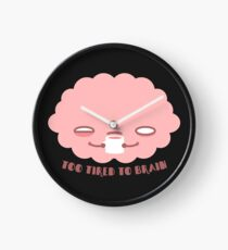 Too Tired To Brain Clock