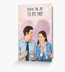 The Office - You're the Jim to my Pam Greeting Card