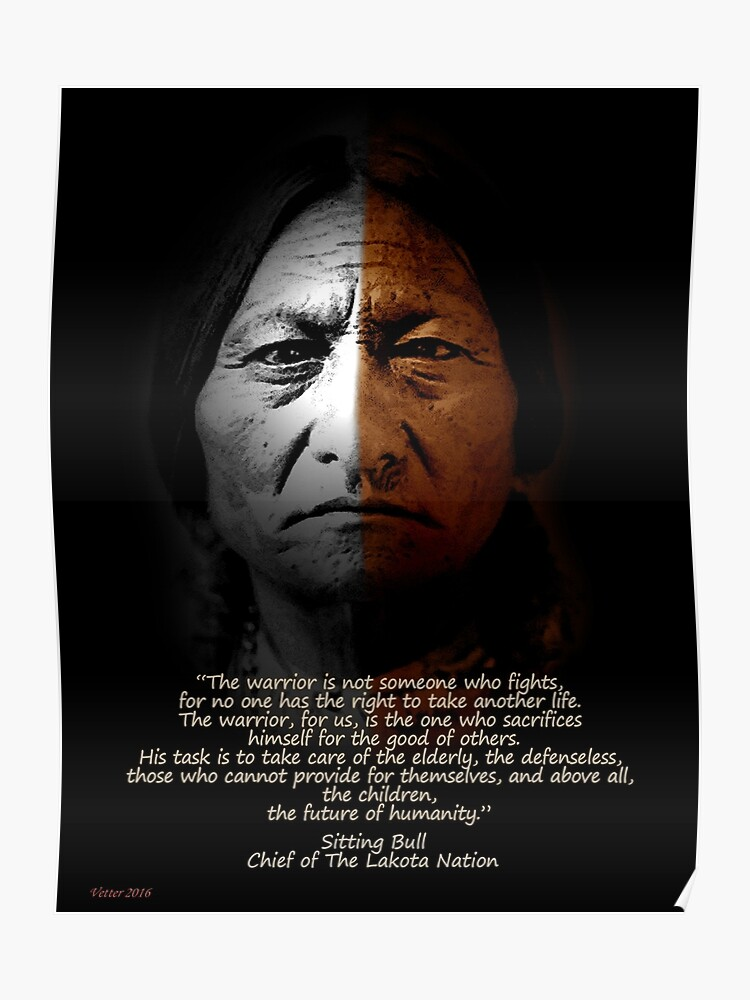 Sitting Bull Warrior Quote Poster Poster
