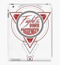 Fight the dark passenger iPad Case/Skin