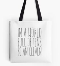 In A World Full Of Tens - Black Tote Bag