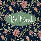 Be Kind by kathy-o