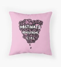 Obstinate Headstrong Girl Throw Pillow