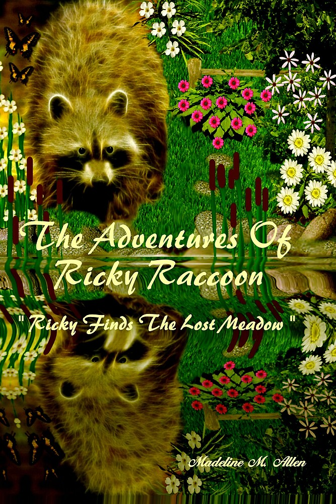 { Book Cover } The Adventures of Ricky Raccoon ~  Ricky finds the lost meadow   by Madeline M  Allen