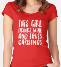 This girl drinks wine and loves Christmas Women's Fitted Scoop T-Shirt