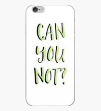 Can You Not? iPhone Case