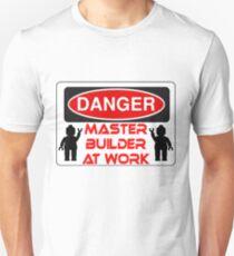 Danger Master Builder at Work Sign  Unisex T-Shirt