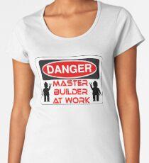 Danger Master Builder at Work Sign  Women's Premium T-Shirt