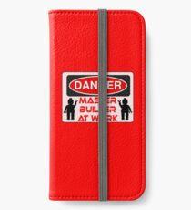 Danger Master Builder at Work Sign  iPhone Wallet/Case/Skin