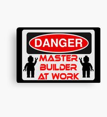 Danger Master Builder at Work Sign  Canvas Print