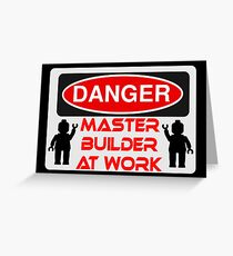 Danger Master Builder at Work Sign  Greeting Card