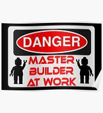 Danger Master Builder at Work Sign  Poster