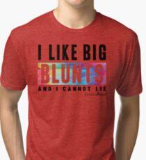 I Like Big Blunts and I Cannot Lie Tri-blend T-Shirt