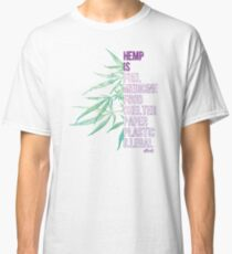 Hemp is Classic T-Shirt