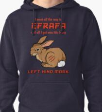 I Went All the Way to Efrafa Pullover Hoodie