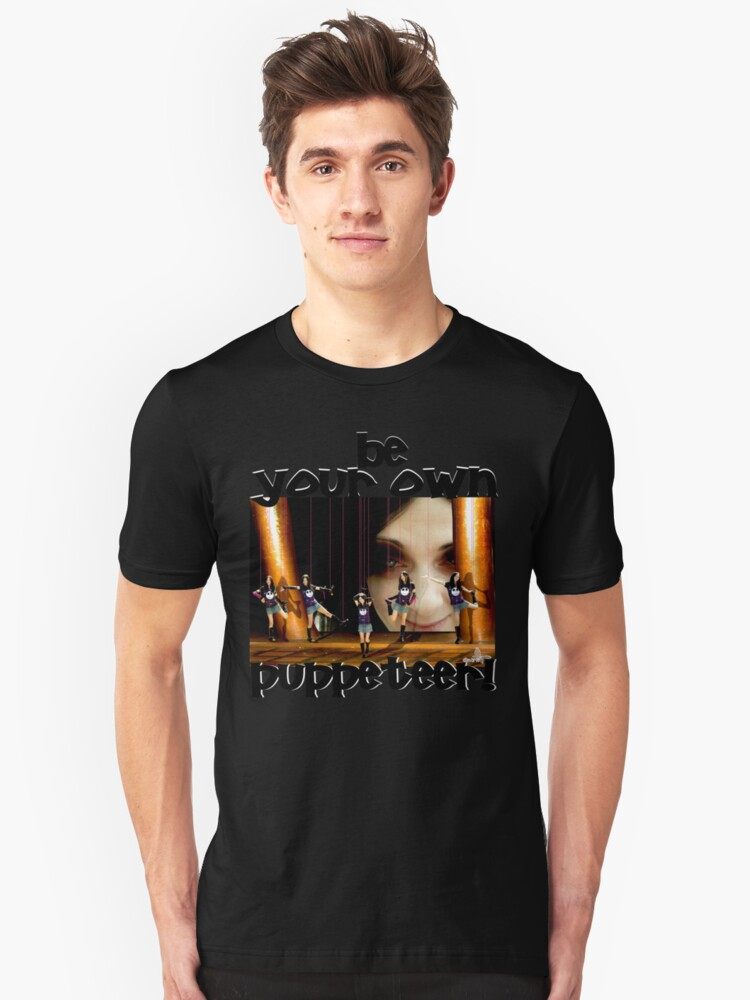 Be your own puppeteer  Unisex T-Shirt Front