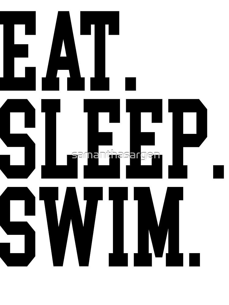 Essen. Schlaf. Schwimmen. von samanthasargen