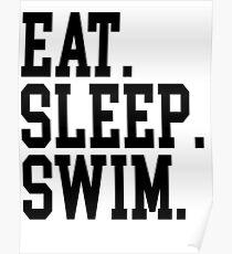 Eat. Sleep. Swim. Poster