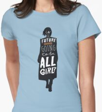 Is the Future Going to Be ALL Girl? T-Shirt