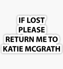 return to katie mcgrath Sticker