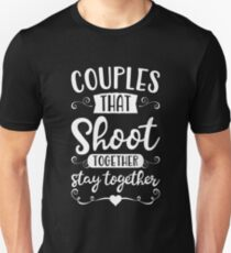 Couples That Shoot Together Stay Together Shirt Unisex T-Shirt