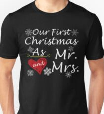 Our first christmas as mr and mrs Unisex T-Shirt