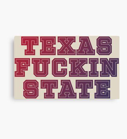 Texas Fuckin State Canvas Print