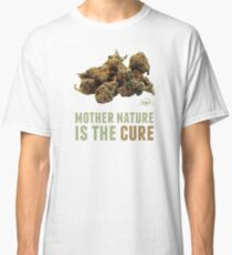 Mother Nature is the Cure Classic T-Shirt