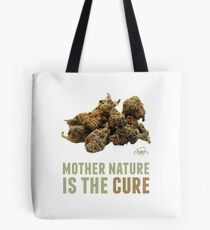 Mother Nature is the Cure Tote Bag
