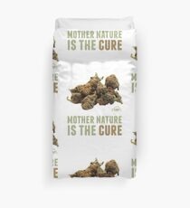Mother Nature is the Cure Duvet Cover