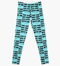 You Can Sit, Trip, Dab, and Sesh With Us Leggings